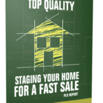 Top Quality Staging Your Home for a Fast Sale PLR Report