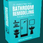 25 Unrestricted Bathroom Remodeling PLR Articles Pack