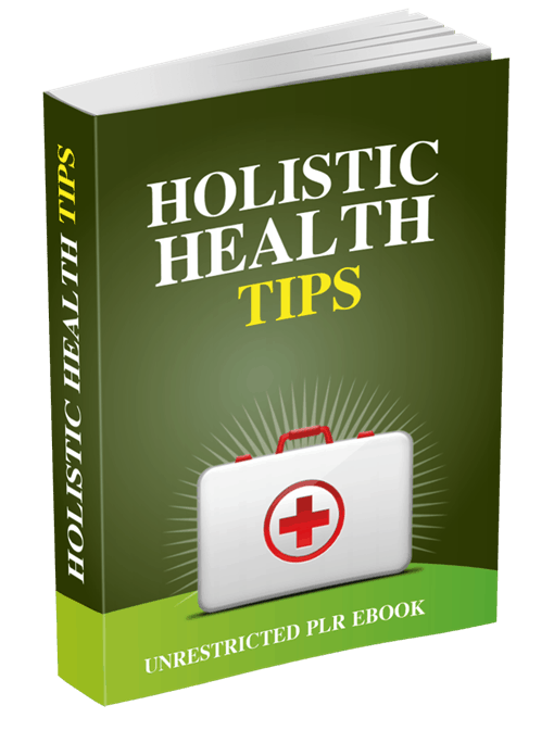 Holistic Health Tips Unrestricted PLR eBook