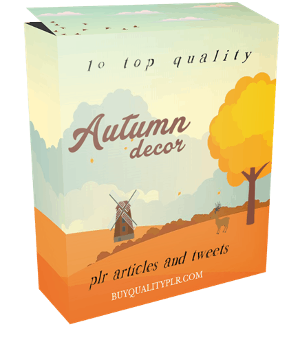 10 Top Quality Autumn Decor PLR Articles and Tweets