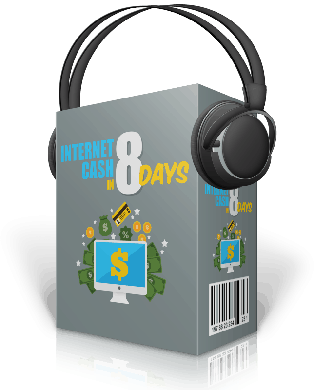 Internet Cash in 8 Days Audios with Master Resell Rights
