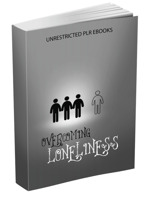 Overcoming Loneliness Unrestricted PLR eBooks