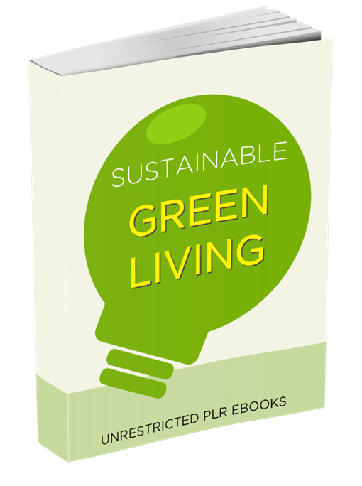 Sustainable Green Living Unrestricted PLR eBook