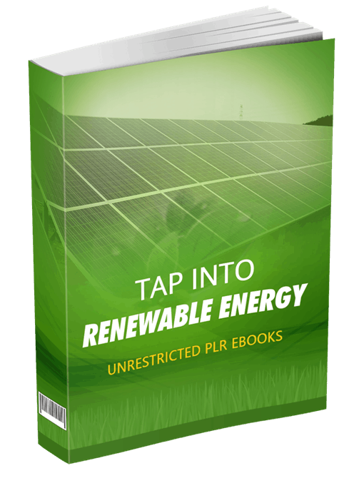 Tap Into Renewable Energy Unrestricted PLR eBook