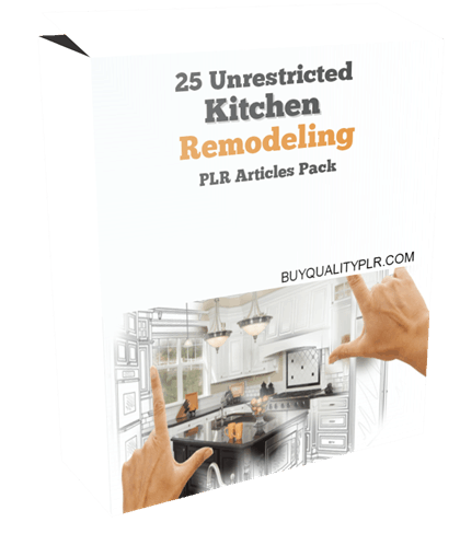 25 Unrestricted Kitchen Remodeling PLR Articles Pack