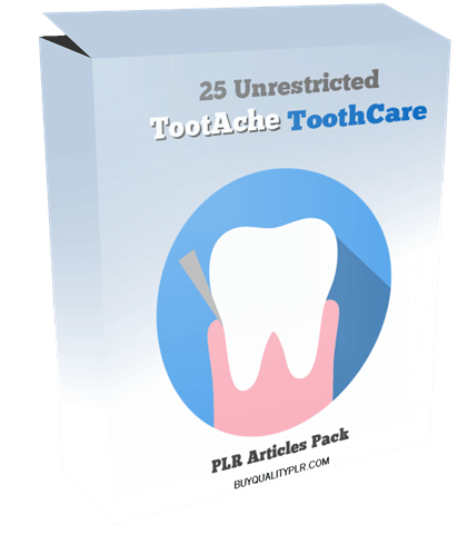 25 Unrestricted TootAche ToothCare PLR Articles Pack
