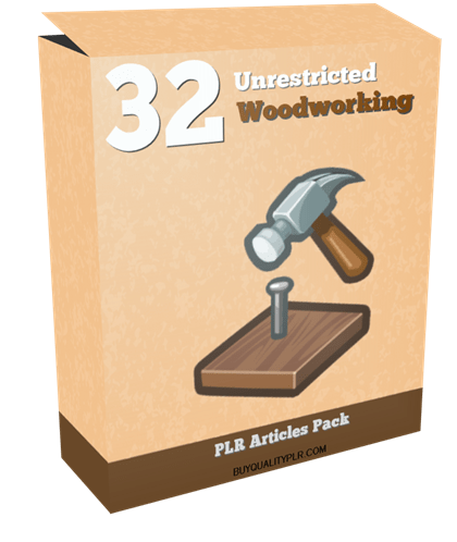 32 Unrestricted Woodworking PLR Articles Pack