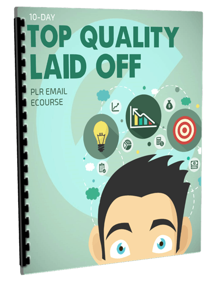 10-Day Top Quality Laid Off PLR Email Ecourse