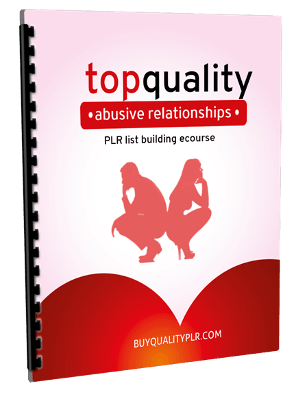 Top Quality Abusive Relationships PLR List Building eCourse