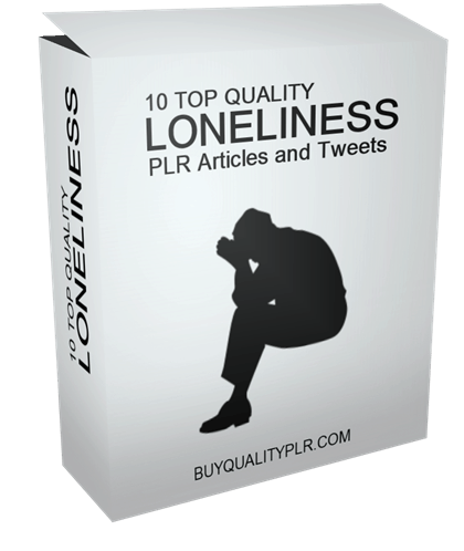 10 Top Quality Loneliness PLR Articles and Tweets