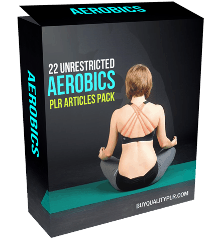 22 Unrestricted Aerobics PLR Articles Pack