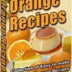 Delicious Orange Recipes Unrestricted PLR eBook
