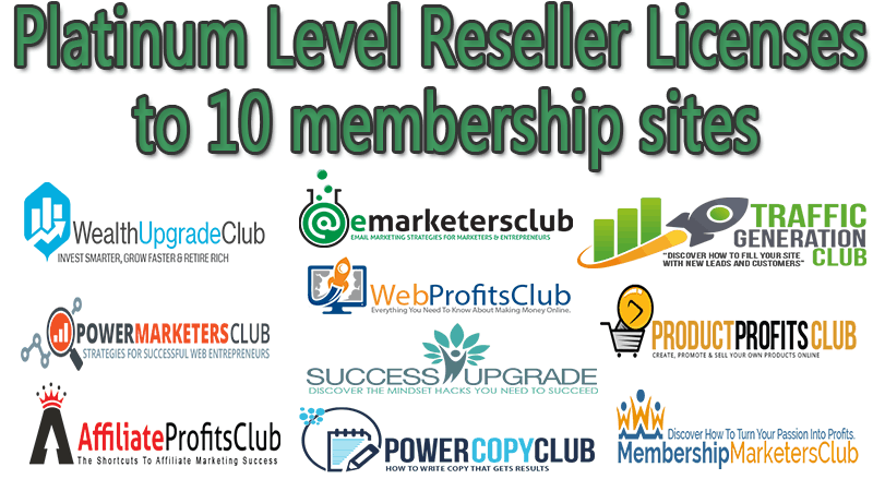 Platinum Level Reseller Licenses to 10 dfy IM training membership sites