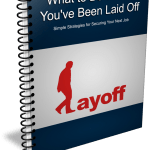 Top Quality What to Do When You've Been Laid Off Work PLR Report