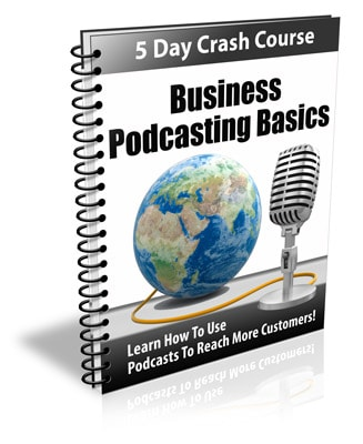 Business Podcasting Basics PLR Newsletter eCourse
