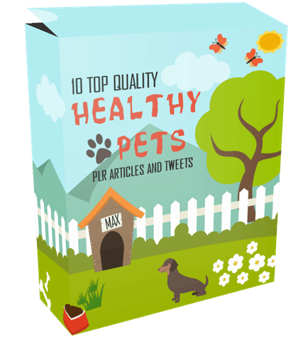 10 Top Quality Healthy Pets PLR Articles and Tweets