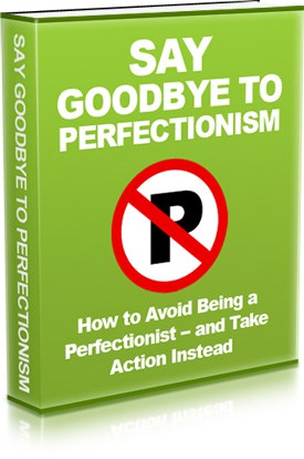 Say Goodbye To Perfectionism Ebook
