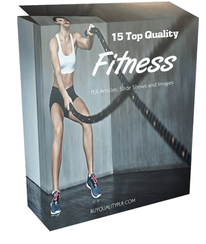 15 Top Quality Fitness PLR Articles, Slide Shows and Images