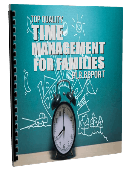 Time Management for Families PLR Report
