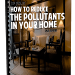 Top Quality How to Reduce the Pollutants in Your Home PLR Report