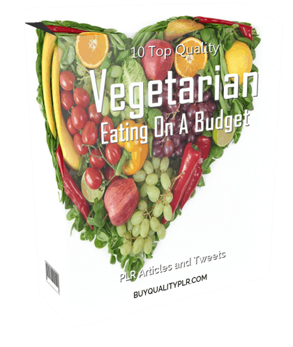 10 Top Quality Vegetarian Eating on a Budget PLR Articles and Tweets