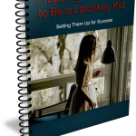 Top Quality Preparing Your Child to Be a Latchkey Kid PLR Report