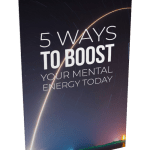 5 Ways To Boost Your Mental Energy Today eBook and Squeeze Page with Master Resell Rights