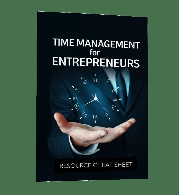 TIME MANAGEMENT FOR ENTREPRENEURS Resources
