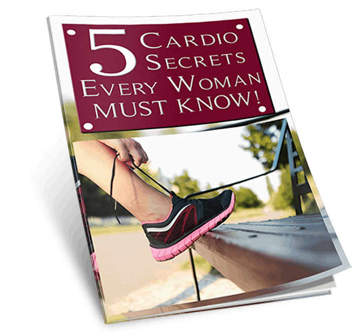 5 Cardio Secrets Every Women Must Know Ebook