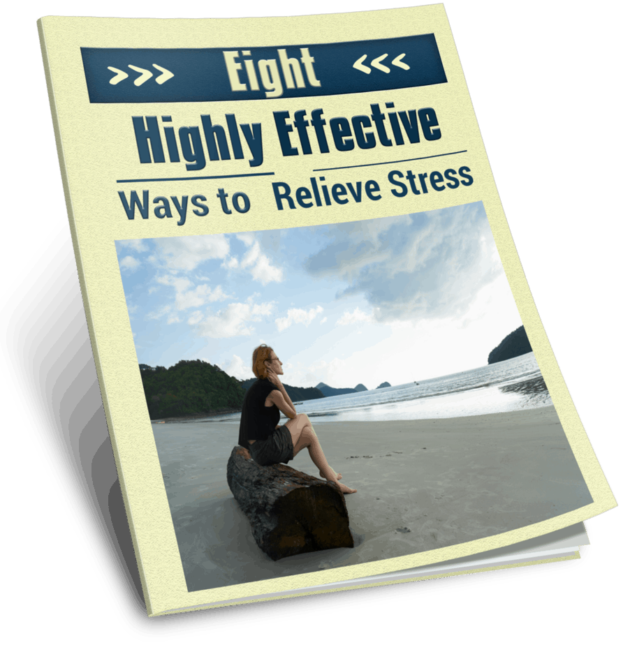 8 Highly Effective Ways To Relieve Stress Ebook