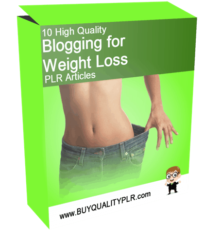 10 High Quality Blogging for Weight Loss PLR Articles