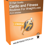10 High Quality Cardio and Fitness Routines For Weght Loss PLR Articles