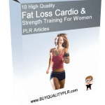 10 High Quality Fat Loss Cardio and Strength Training For Women PLR Articles