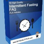 10 High Quality Intermittent Fasting FAQ PLR Articles