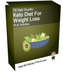 10 High Quality Keto Diet For Weight Loss PLR Articles