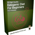 10 High Quality Ketogenic Diet For Beginners PLR Articles