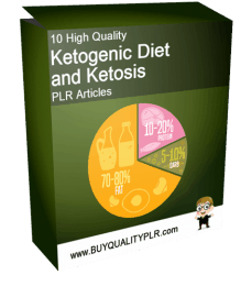 10 High Quality Ketogenic Diet and Ketosis PLR Articles
