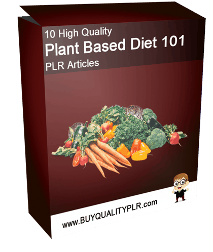10 High Quality Plant Based Diet 101 PLR Articles