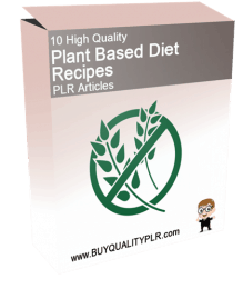 10 High Quality Plant Based Diet Recipes PLR Articles