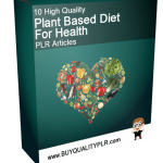 10 High Quality Plant Based Diet for Health PLR Articles