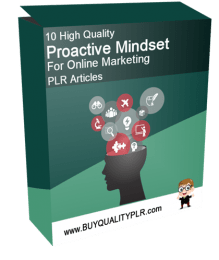 10 High Quality Proactive Mindset For Online Marketing PLR Articles