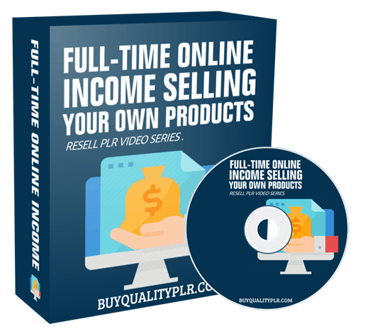 Full-Time Online Income Selling Your Own Products Resell PLR