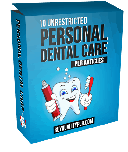 10 Unrestricted Personal Dental Care PLR Articles