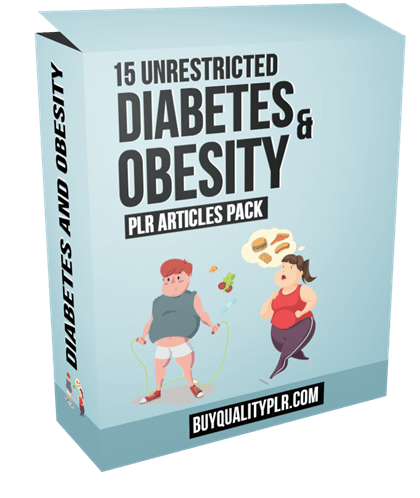 15 Unrestricted Diabetes and Obesity PLR Articles