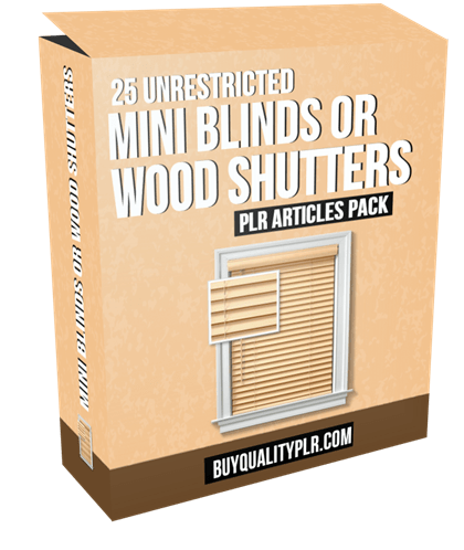 25 Unrestricted Mini Blinds or Wood Shutters PLR Articles Pack