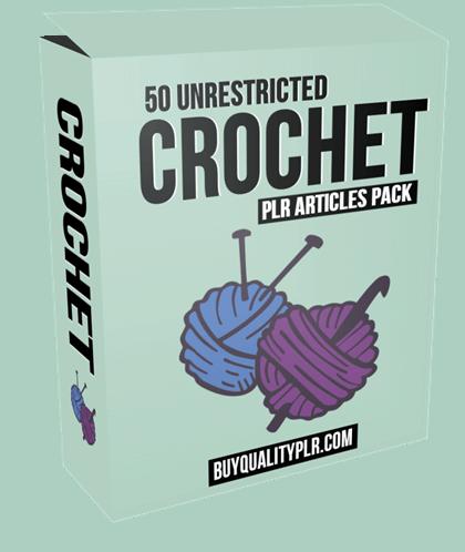 50 Unrestricted Crochet PLR Articles Pack