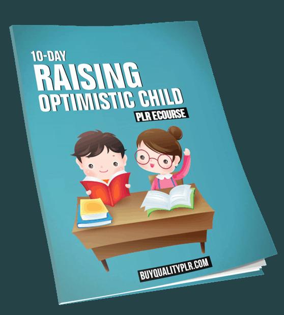 10-Day Raising Optimistic Child PLR ECourse