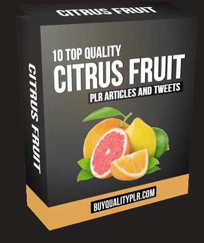10 Top Quality Citrus Fruit PLR Articles and Tweets