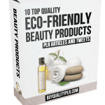 10 Top Quality Eco-Friendly Beauty Products PLR Articles and Tweets