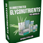 10 Unrestricted Glyconutrients PLR Articles